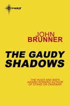 The Gaudy Shadows by John Brunner