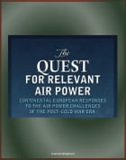 The Quest for Relevant Air Power: Continental European Responses to the Air Power Challenges of the Post-Cold War Era - Allied Air Power and Air Force by Progressive Management