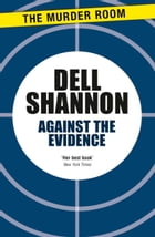 Against the Evidence by Dell Shannon
