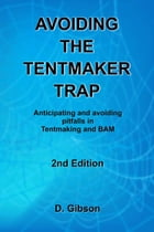Avoiding the Tentmaker Trap by D. Gibson