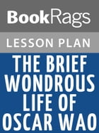 The Brief Wondrous Life of Oscar Wao Lesson Plans by BookRags