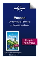 Ecosse 5 - Comprendre l'Ecosse et Ecosse pratique by Lonely Planet
