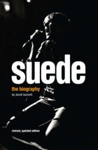 Suede: The Biography by David Barnett