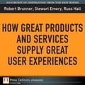 How Great Products and Services Supply Great User Experiences photo