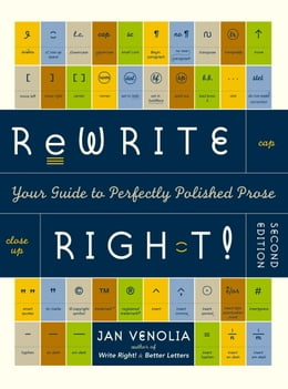 Book Rewrite Right!: Your Guide to Perfectly Polished Prose by Jan Venolia