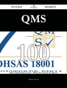 Qms 100 Success Secrets - 100 Most Asked Questions On Qms - What You Need To Know