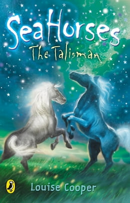Book Sea Horses: The Talisman: The Talisman by Louise Cooper