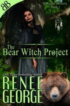 The Bear Witch Project by Renee George