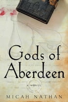 Gods of Aberdeen: A Novel