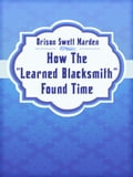 How The Learned Blacksmith Found Time