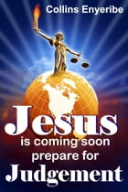 Jesus Is Coming Soon by Collins Enyeribe