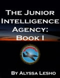 The Junior Intelligence Agency: Book 1 97582835-a932-4fc8-ab69-b3135cd703c0