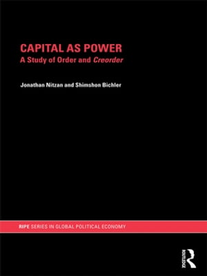 Capital as Power A Study of Order and Creorder