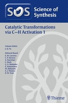 Science of Synthesis: Catalytic Transformations via C-H Activation Vol. 1 by Jin-Quan Yu