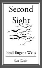 Second Sight by Basil Eugene Wells