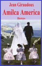 Amica America by JEAN GIRAUDOUX