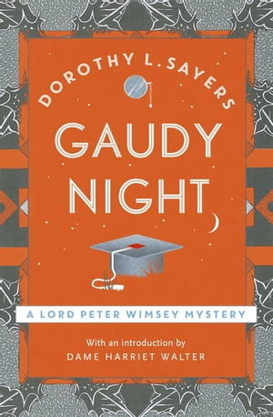 Gaudy Night Lord Peter Wimsey Book 12