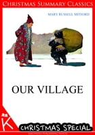 Our Village [Christmas Summary Classics] by Mary Russell Mitford