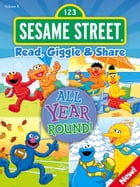Read, Giggle & Share: All Year Round! by Sesame Workshop