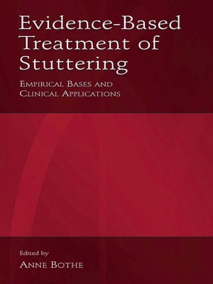 Evidence-Based Treatment of Stuttering Empirical Bases and Clinical Applications