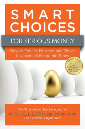 Smart Choices For Serious Money by Mitch Levin