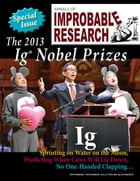 Annals of Improbable Research, Vol. 19, No. 6: The 2013 Ig Nobel Prizes Issue by Marc Abrahams