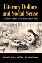 Literary Dollars and Social Sense: A People's History of the Mass Market Book