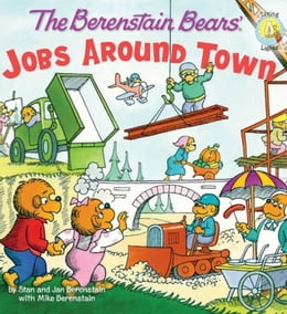 Book The Berenstain Bears: Jobs Around Town by Stan and Jan Berenstain w/ Mike Berenstain