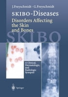 SKIBO-Diseases Disorders Affecting the Skin and Bones: A Clinical, Dermatologic, and Radiologic Synopsis by Gisela Freyschmidt