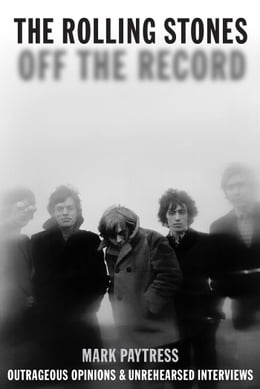 Book Rolling Stones: Off The Record by Mark Paytress