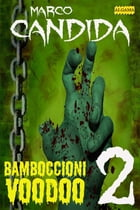 Bamboccioni Voodoo 2 by Marco Candida