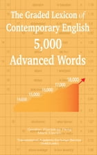 The Graded Lexicon of Contemporary English: 5,000 Advanced Words by Gordon (Guoping) Feng