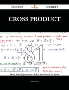 Cross product 81 Success Secrets - 81 Most Asked Questions On Cross product - What You Need To Know