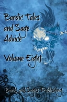 Bardic Tales and Sage Advice (Volume VIII)