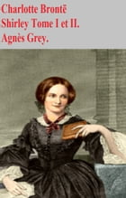 SHIRLEY by CHARLOTTE BRONTE