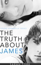 The Truth About James (Y.A Series Book 2) by Sarah Tork