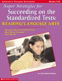 Super Strategies for Succeeding on the Standardized Tests: Reading/Language Arts: Includes Practice…