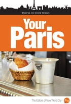 Travel on Your Terms - Paris by Jack Bergstrand