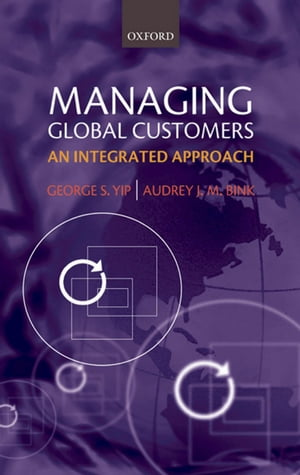 Managing Global Customers An Integrated Approach