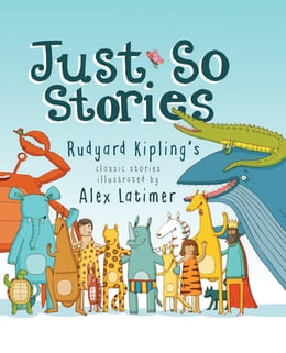 Book Just So Stories by Alex Latimer