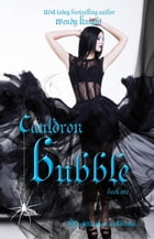 Cauldron Bubble: Toil & Trouble, #1 by Wendy Knight