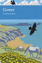 Gower (Collins New Naturalist Library, Book 99) by Jonathan Mullard