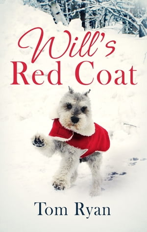 Will's Red Coat The story of one old dog who chose to live again