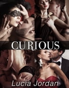 Curious - Complete Series by Lucia Jordan