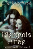 Elements of Fae by CR Robertson