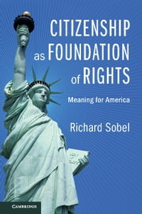Citizenship as Foundation of Rights: Meaning for America