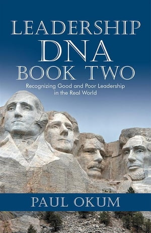 Leadership Dna, Book Two: Recognizing Good and Poor Leadership in the Real World