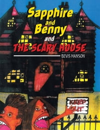 Sapphire and Benny and the Scary House