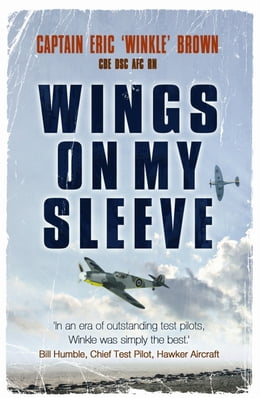 Book Wings On My Sleeve: The World'S Greatest Test Pilot Tells His Story by Eric Brown
