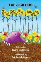 The Jealous Dandelions by Carl Baldwin